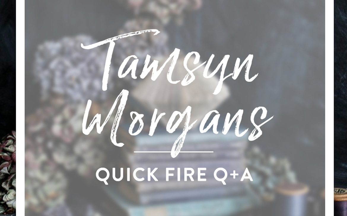 TAMSYN MORGANS IN THE HOT SEAT   Q & A